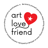 Art Love Friend logo and philosophy that says: Be kind to yourself and others, keep shining, keep loving, have an attitude of gratitude, maintain balance, protect our planet, commit to world peace.