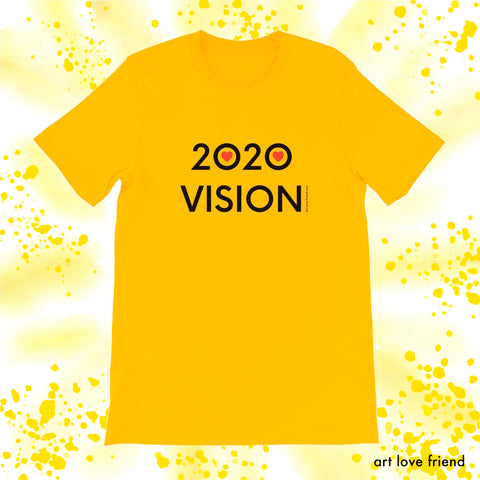 ART LOVE FRIEND 2020 VISION -GOLD TSHIRT