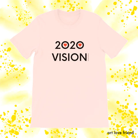 ART LOVE FRIEND 2020 VISION -PINK TSHIRT