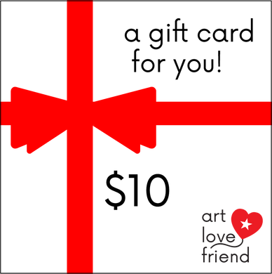 IMAGE OF Art Love Friend Gift Cards - $10 DENOMINATION OPTION.