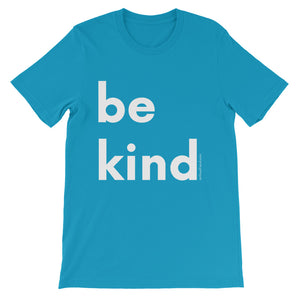 Image of be kind - White Letters - Short-Sleeve Unisex T-Shirt- aqua COLOR OPTION by Art Love Friend.