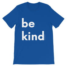 Image of be kind - White Letters - Short-Sleeve Unisex T-Shirt- True Royal COLOR OPTION by Art Love Friend.