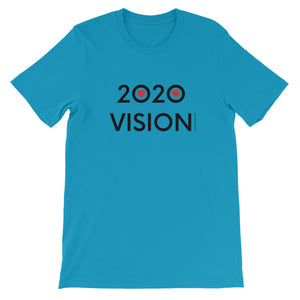 2020 VISION - STAY POSITIVE- Black Letters - Short Sleeve Unisex T-Shirt - MULTI COLOR OPTIONS