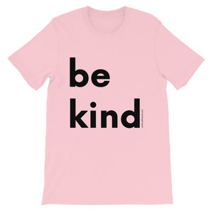 Image of be kind - Black Letters - Adult Short-Sleeve Unisex T-Shirt - PINK COLOR OPTION.