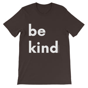 Image of be kind - White Letters - Short-Sleeve Unisex T-Shirt- Brown COLOR OPTION by Art Love Friend.