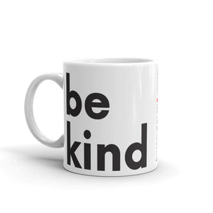 Image of be kind - White Glossy Mug - 11 oz. SIZE OPTION by Art Love Friend. Handle on left size.