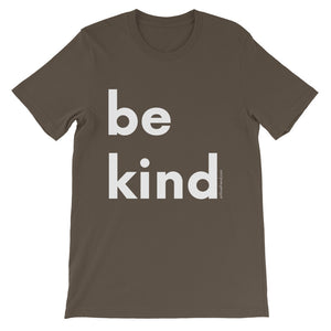 Image of be kind - White Letters - Short-Sleeve Unisex T-Shirt- army COLOR OPTION by Art Love Friend.