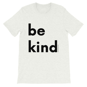 Image of be kind - Black Letters - Adult Short-Sleeve Unisex T-Shirt - ASH COLOR OPTION.