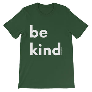 Image of be kind - White Letters - Short-Sleeve Unisex T-Shirt- forrest COLOR OPTION by Art Love Friend.