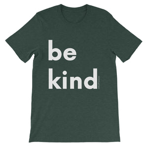 Image of be kind - White Letters - Short-Sleeve Unisex T-Shirt- Heather Forrest COLOR OPTION by Art Love Friend.