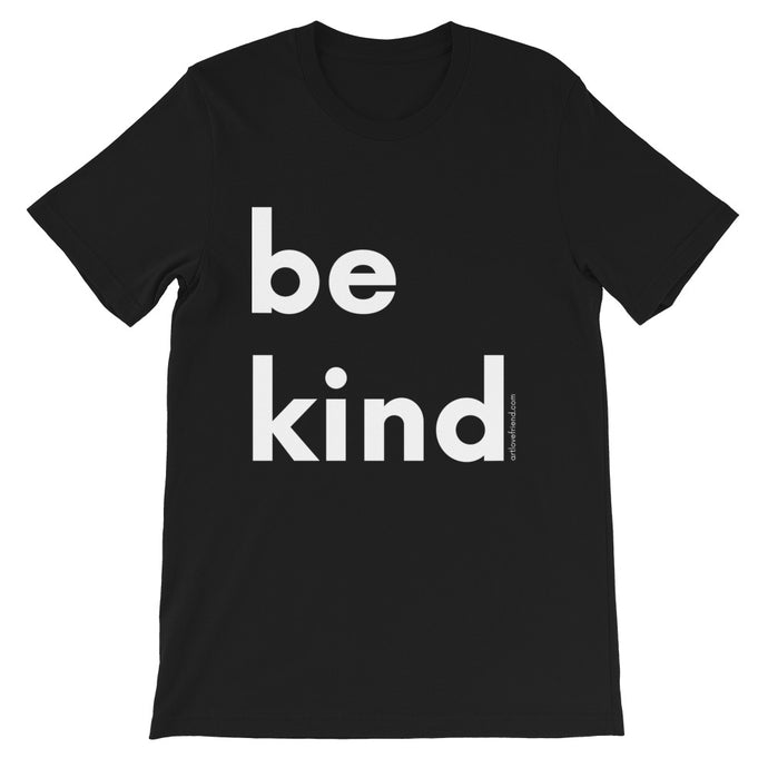 Image of be kind - White Letters - Short-Sleeve Unisex T-Shirt- Black COLOR OPTION by Art Love Friend.