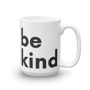 Image of be kind - White Glossy Mug - 15 oz. SIZE OPTION by Art Love Friend.