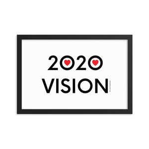 2020 VISION - Enhanced Matte Paper Framed Poster (in) - MUTI SIZE & COLOR OPTIONS