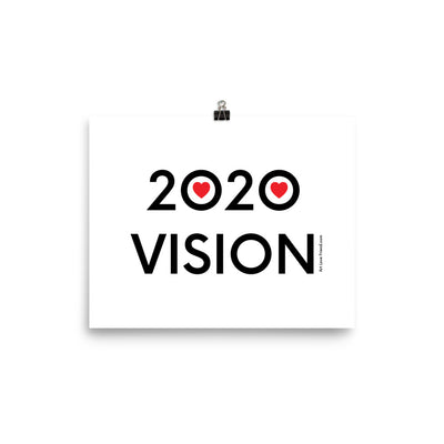 2020 VISION - Poster - 8 X 10 SIZE OPTION IMAGE by Art Love Friend.