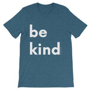 Image of be kind - White Letters - Short-Sleeve Unisex T-Shirt- Heather Deep Teal COLOR OPTION by Art Love Friend.