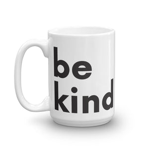 Image of be kind - White Glossy Mug - 15 oz. SIZE OPTION by Art Love Friend. Handle on left side.