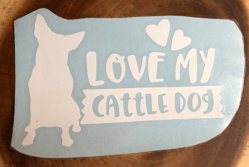I Love my Cattle Dog Decal