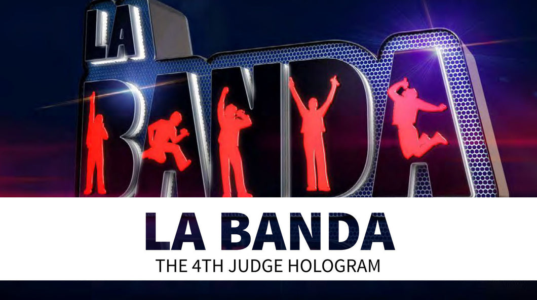 La Banda: THE 4TH JUDGE HOLOGRAM