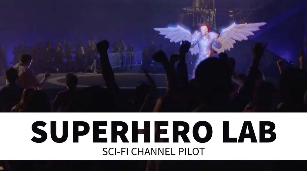 Superhero Lab: SCI-FI CHANNEL PILOT