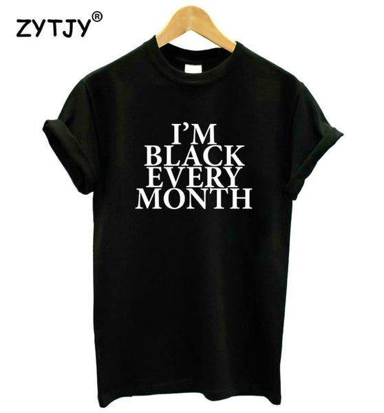 I'm Black Every Month Graphic Tee