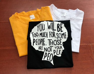 You Will Be Too Much For Some People Graphic Tee