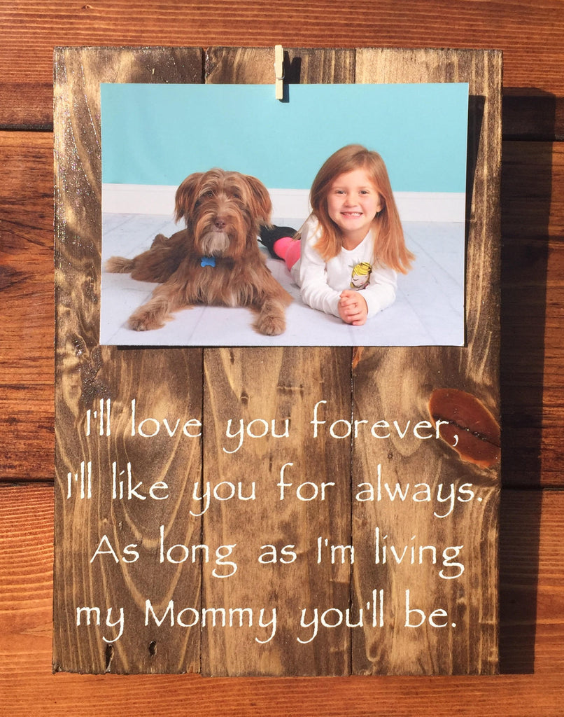 I\'ll love you forever wood sign, picture hanger, gift for her, gift ...