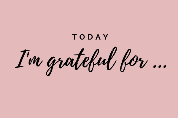 Today I'm grateful for ...