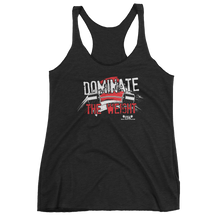 NEW!  NEW!  NEW!  Dominate the Weight!  Women's Racerback Tri-Blend Tank Top