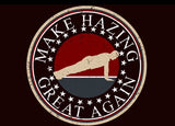 Make Hazing Great Again Vinyl Window Sticker