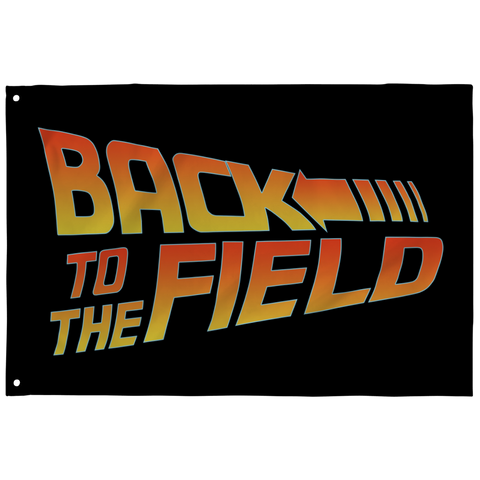 Back To The Field Flag