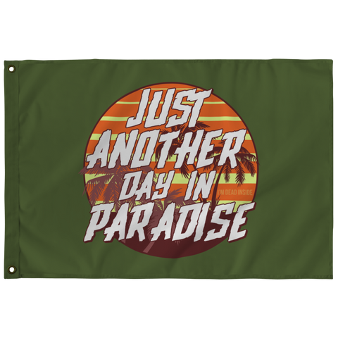 Just Another Day In Paradise Flag (Hidden Message)