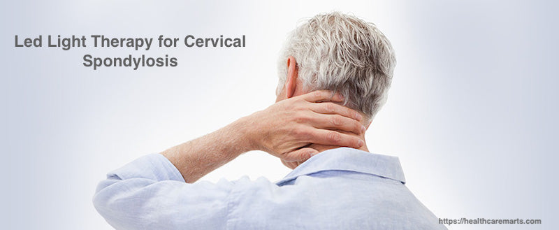 Cervical Spondylosis Treatment - Led Light Therapy