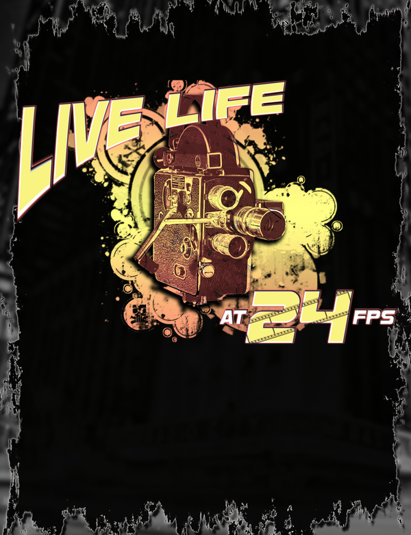 Live Life At 24fps Tee Design