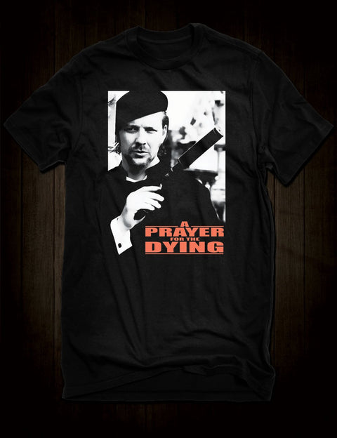 A Prayer For The Dying Movie T-Shirt