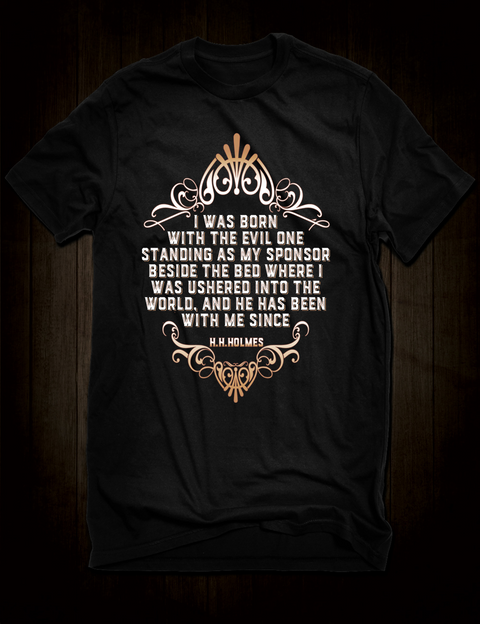 H H Holmes Quote T-Shirt