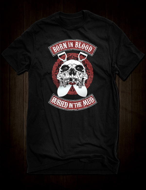 Born In Blood Buried In The Mud T-Shirt