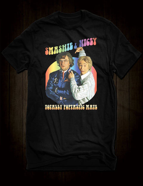 Smashie And Nicey T-Shirt