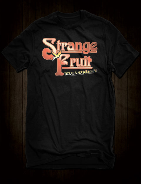 Still Crazy - Strange Fruit T-Shirt Tequila Mockingbird