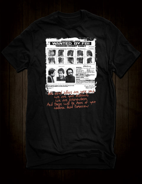 Ted Bundy Wanted Poster T-Shirt