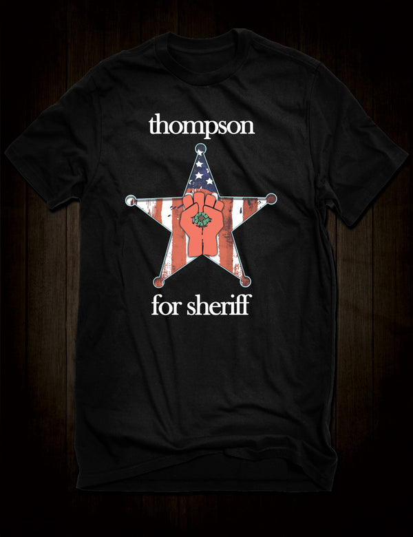 Hunter S. Thompson For Sheriff T-Shirt