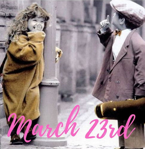 March TWENTY-THIRD (Kc)  the Day of CURIOSITY:
