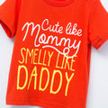 Cute Like Mommy Smelly Like Daddy - Orange