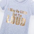 I May Be Little But I Am Loud - Heather