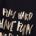 Play Hard Have Fun No Drama - White