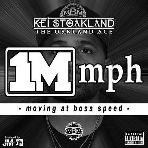 KEI STOakland - 1M mph: Moving At Boss Speed (HARD COPY DISC)