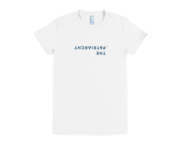 The Upside Down Patriarchy Women's T-Shirt
