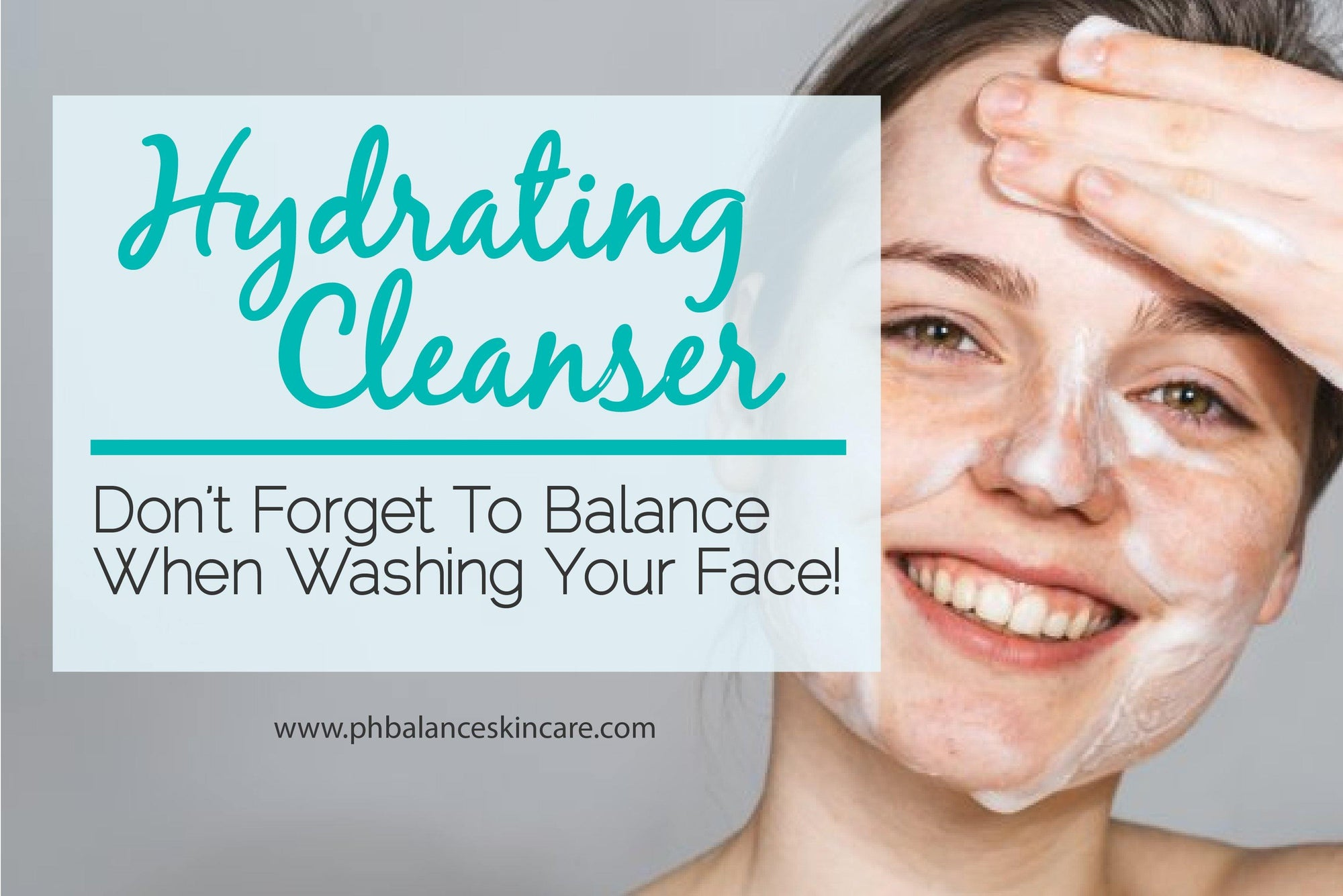 Hydrating Cleanser: Don't Forget To Balance When Washing Your Face! - pH Balance Skincare