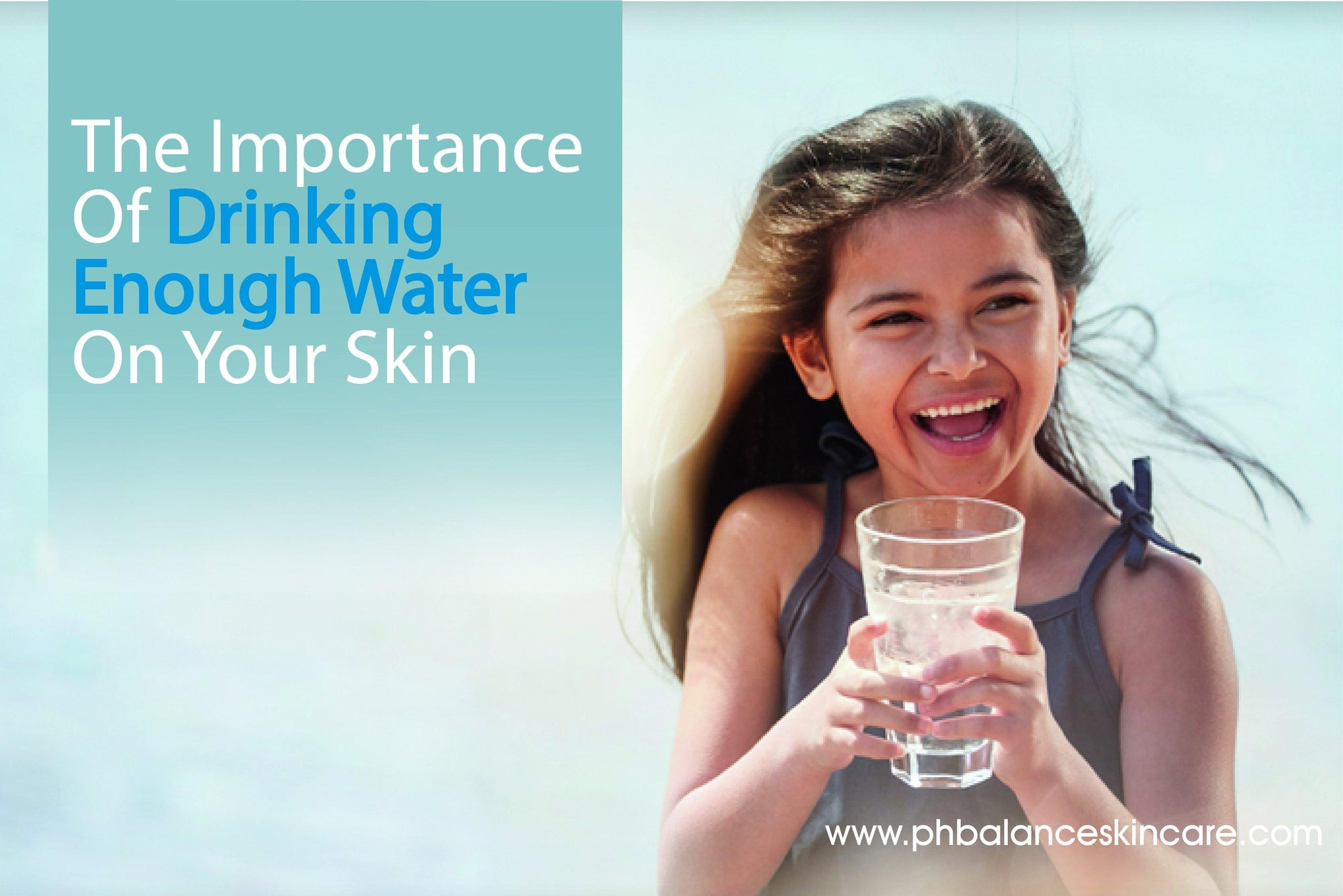 The Importance Of Drinking Enough Water On Your Skin - pH Balance Skincare