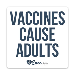 Vaccines Cause Adults Sticker