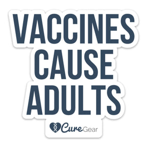 Vaccines Cause Adults Magnet